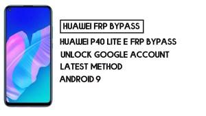 Huawei P40 Lite E FRP Bypass | Unlock Google Account–Without PC