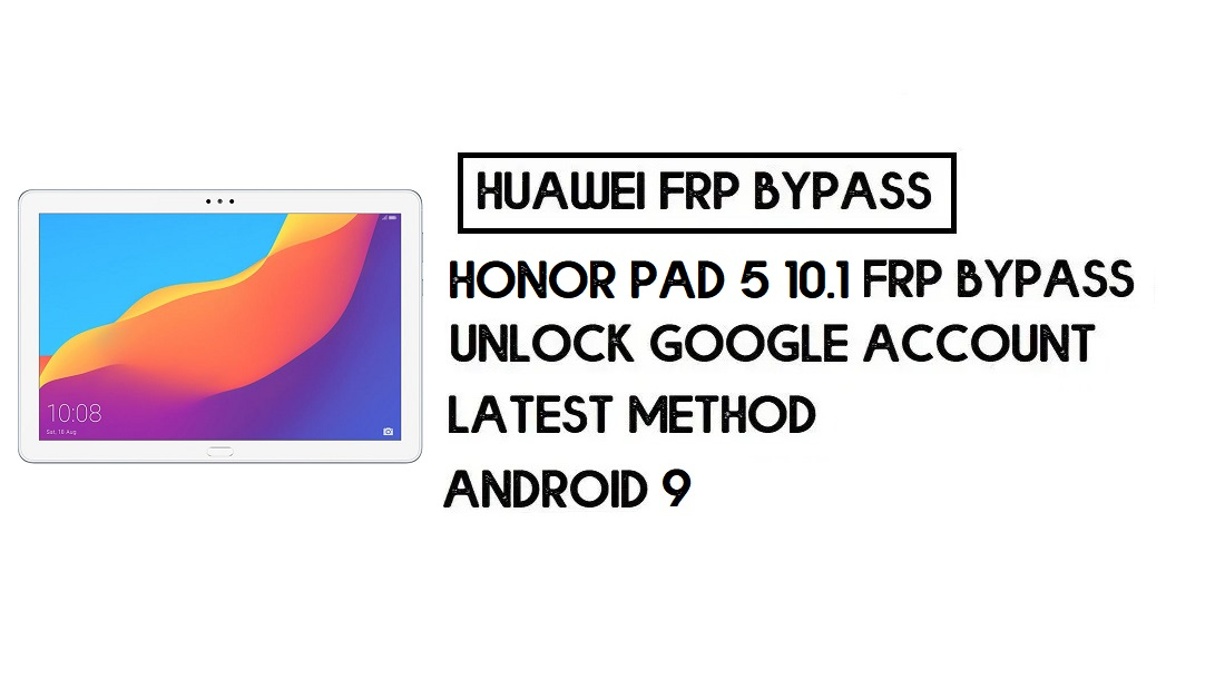 Honor Pad 5 10.1 FRP Bypass | Unlock Google Account–Without PC