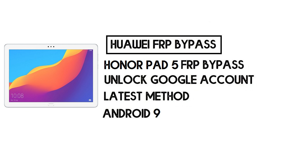 How to Honor Pad 5 FRP Bypass | Unlock Google Account–Without PC