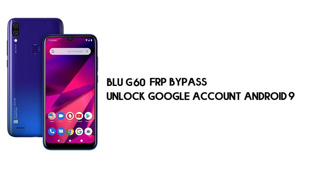 BLU G60 Mega FRP Bypass | Unlock Google Verification –Android 9