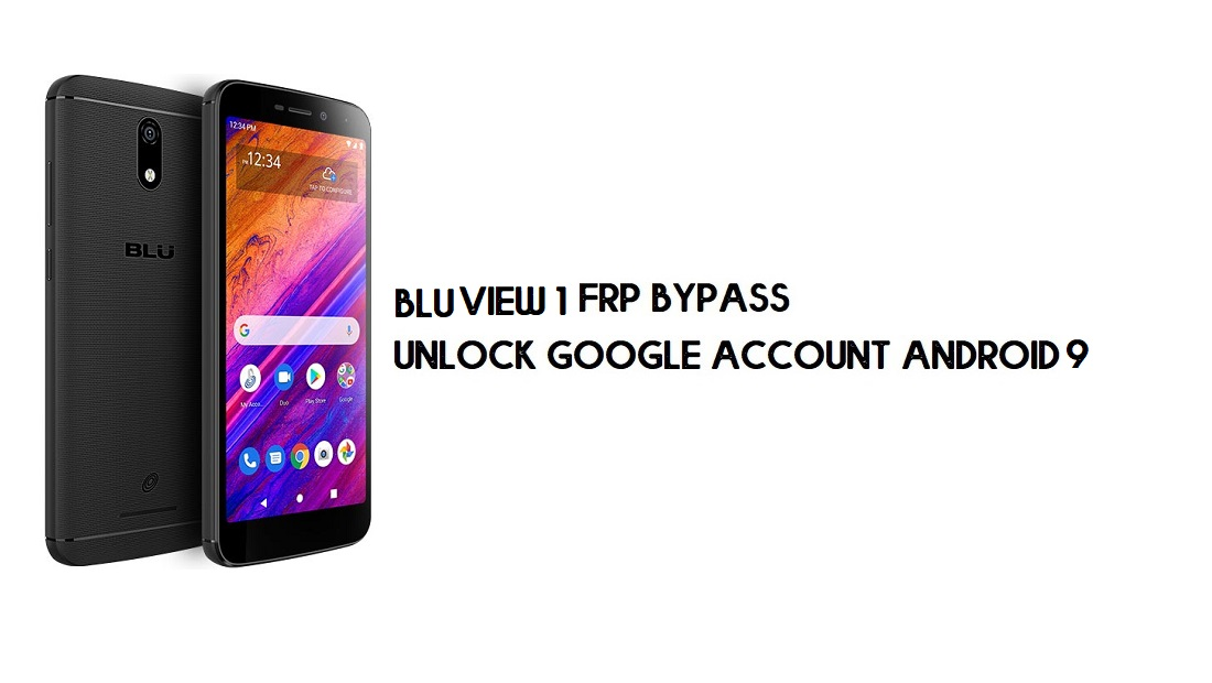 BLU View 1 FRP Bypass | Unlock Google Verification –Android 9 (No PC)