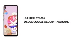 LG K51 FRP Bypass | Unlock Google Account – Android 10 (New Patch)