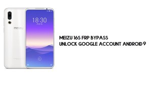 Meizu 16s FRP Bypass | Unlock Google Account – Android 9 (New Method