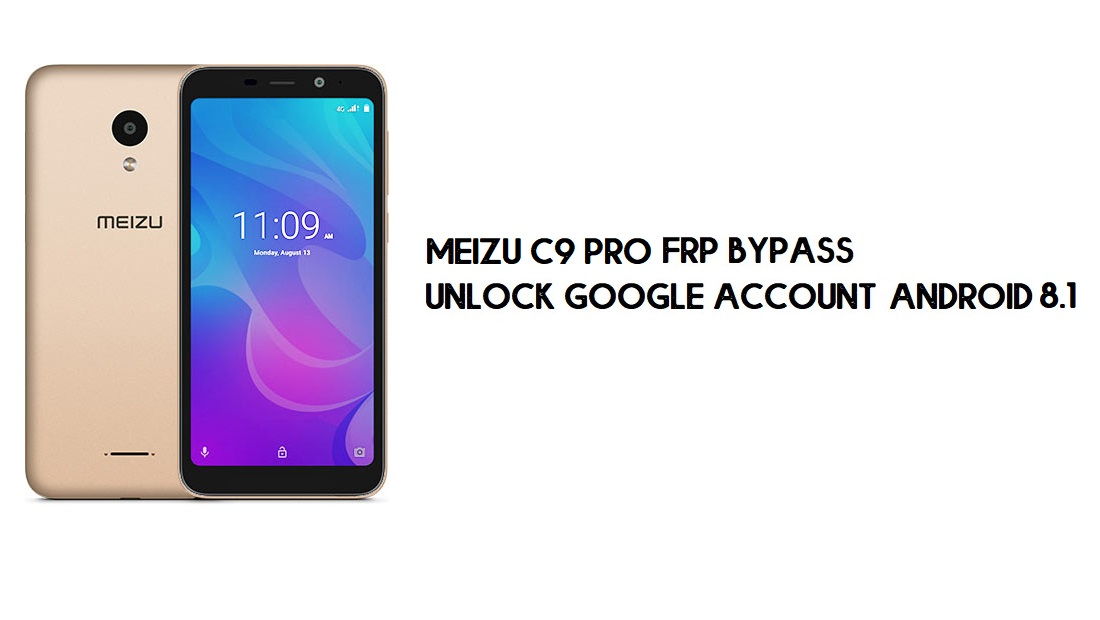 Meizu C9 Pro FRP Bypass | How to Unlock Google Verification (Android 8.1)- Without PC