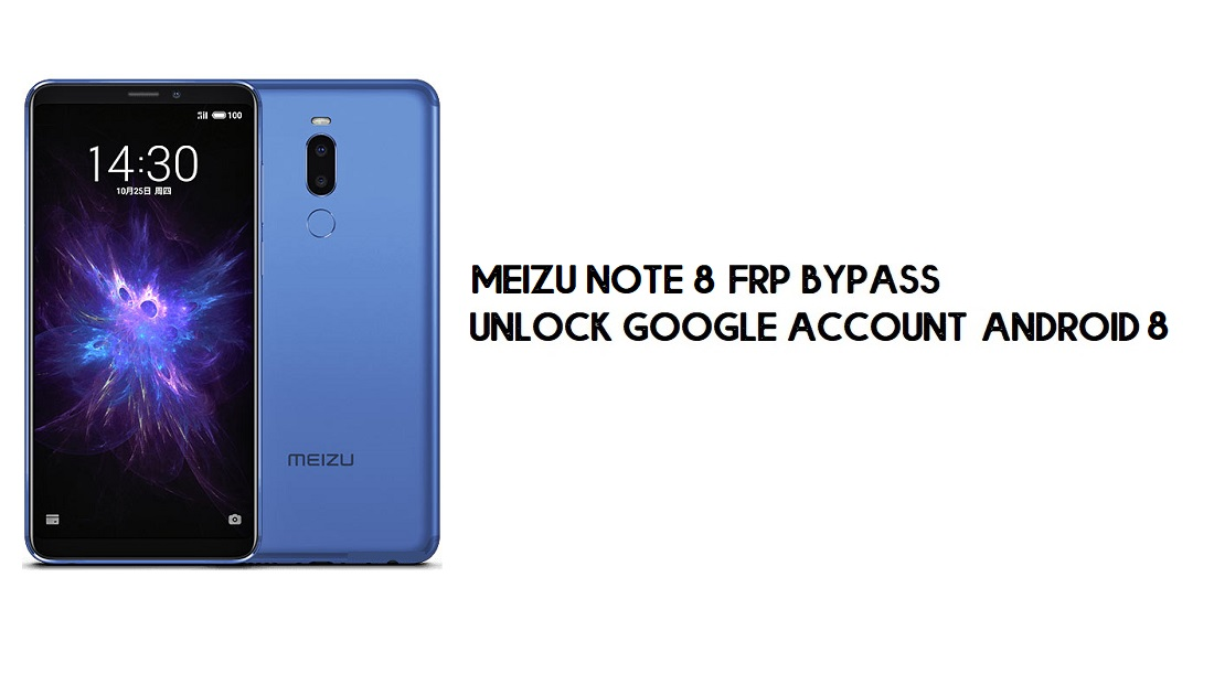 Meizu Note 8 FRP Bypass | Unlock Google Account – Android 8 (New)