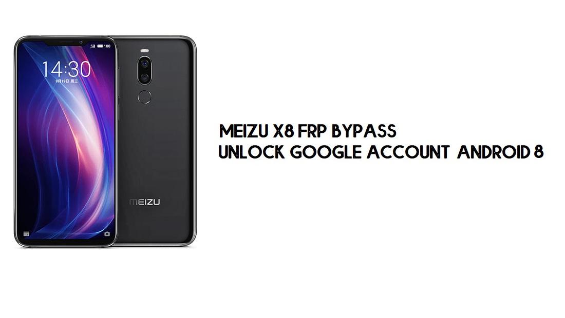Meizu X8 FRP Bypass   Unlock Google Account – Android 8 (New Method)