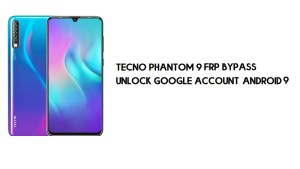 Tecno Phantom 9 FRP Bypass | Unlock Google Account – Android 9 (New)
