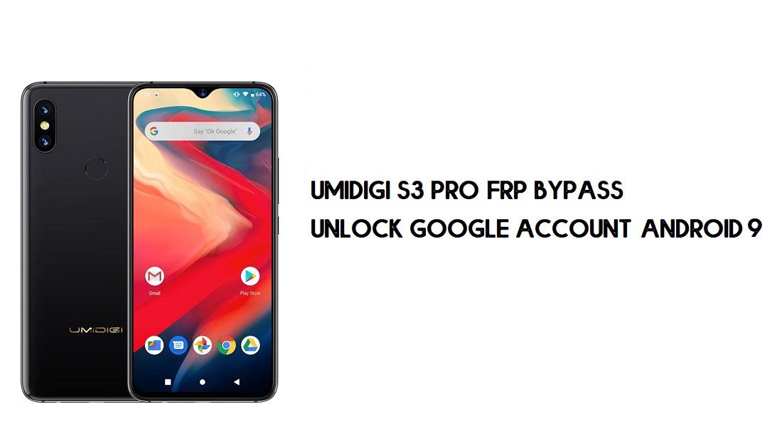 UMIDIGI S3 Pro FRP Bypass | Unlock Google Account–Android 9 (Free)