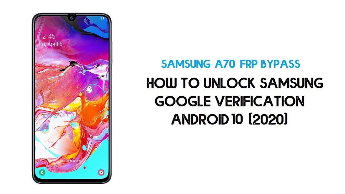 Unlock FRP Samsung A70 | Bypass Google Account Android 10 -Latest