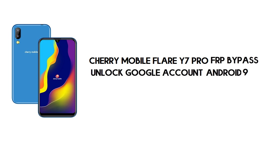 Cherry Mobile Flare Y7 Pro FRP Bypass No PC | Unlock Google – Android 9