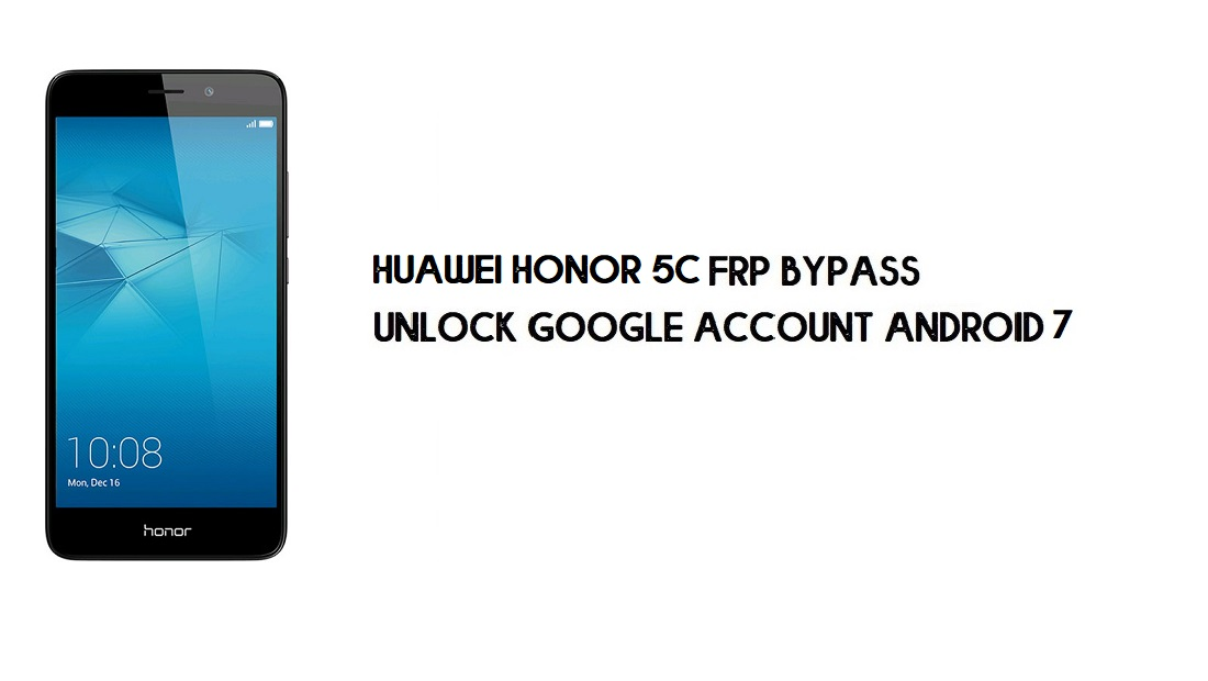 Huawei Honor 5C FRP Bypass No PC | Unlock Google – Android 7.0 (Free