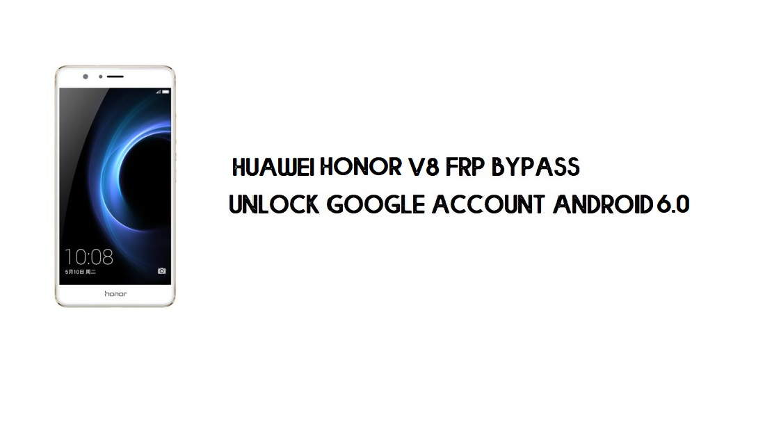 Huawei Honor V8 FRP Bypass   Unlock Google Account – Without PC (Android 6.0) Fix YouTube Update