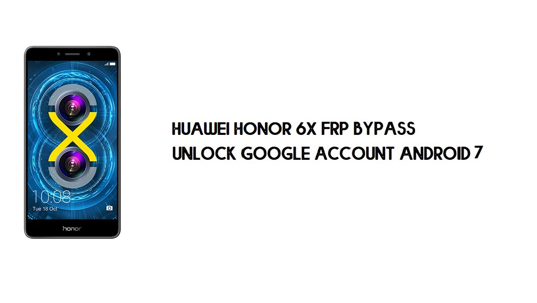 Huawei Honor 6X FRP Bypass No PC | Unlock Google – Android 7.0
