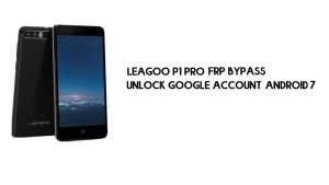 Leagoo P1 Pro FRP Bypass Without PC | Unlock Google – Android 7.0