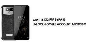 Oukitel K12 FRP Bypass Without PC | Unlock Google Account – Android 9