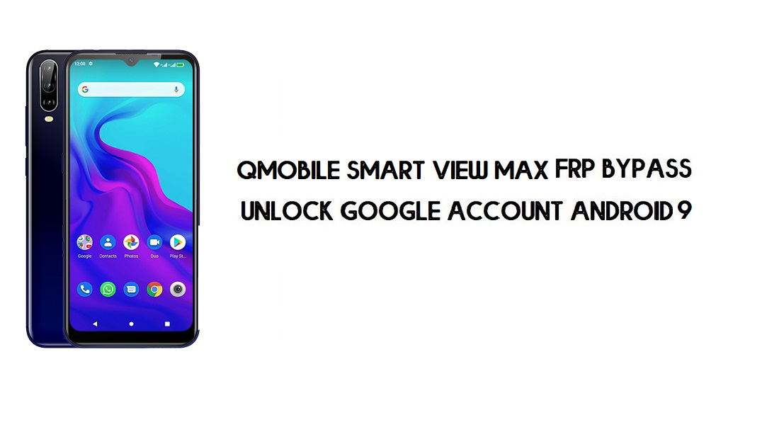 QMobile Smart View Max FRP Bypass | Unlock Google – Android 9