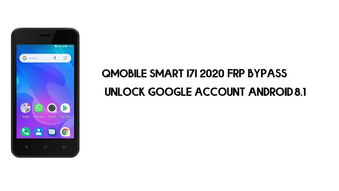 QMobile Smart i7i 2020 FRP Bypass   Unlock Google Account – Android 8