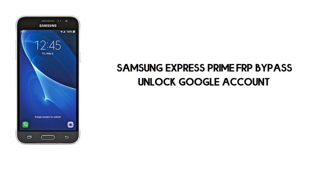 Samsung Express Prime FRP Bypass   Google Unlock SM-J320AZ [FREE]