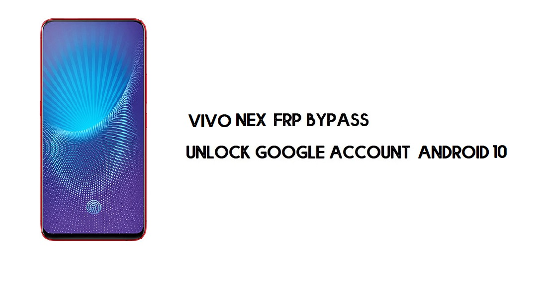 Vivo NEX FRP Bypass Without Computer | Unlock Google – Android 10