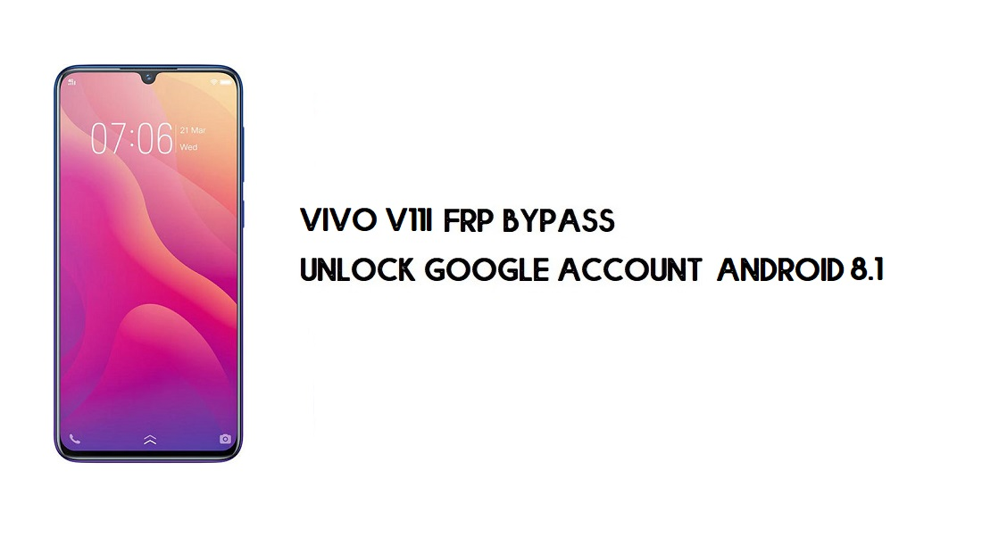 Vivo V11i FRP Bypass Without Computer | Unlock Google – Android 8.1