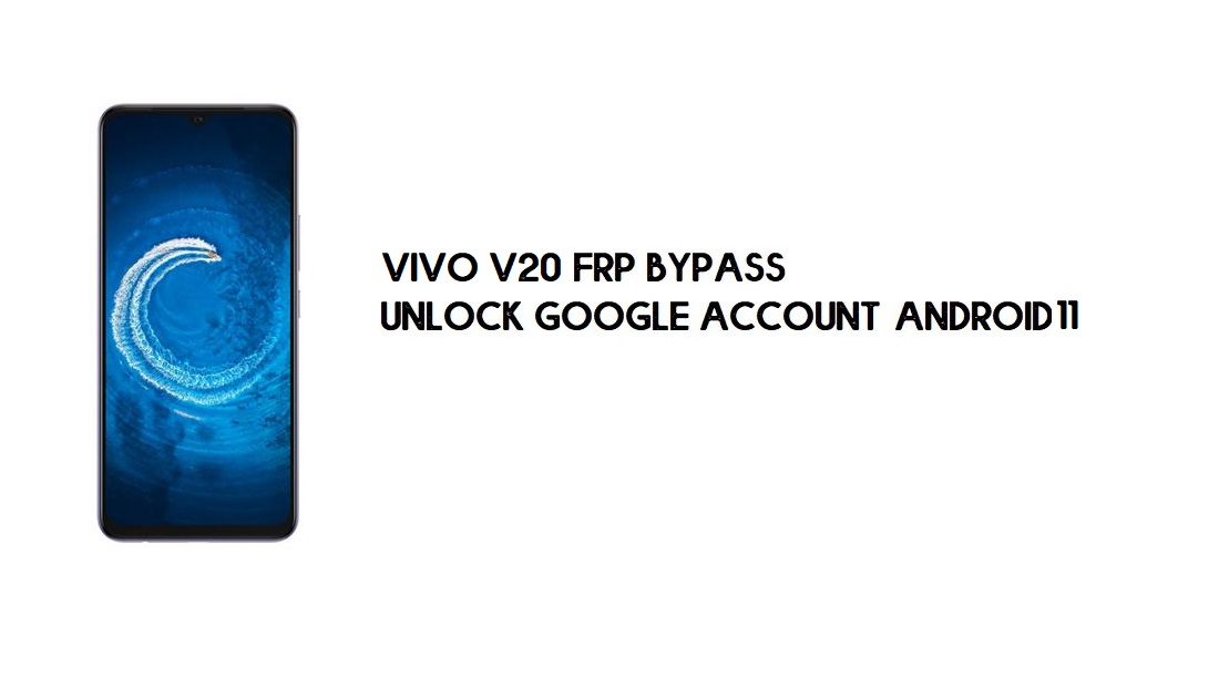 Vivo V20 (V2025) FRP Bypass Without PC | Unlock Google – Android 11