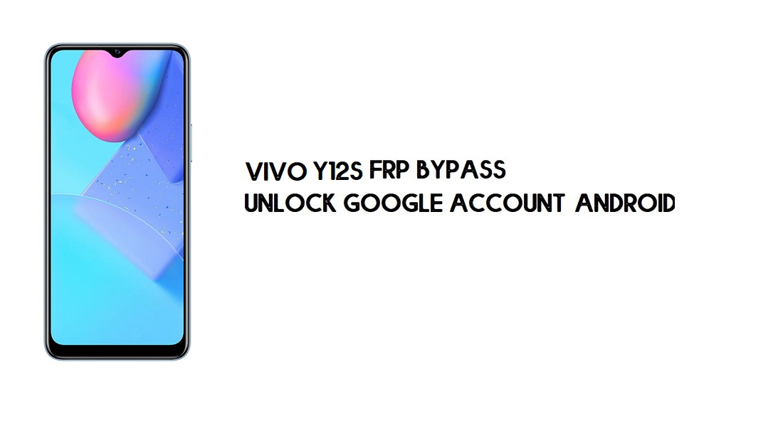 Vivo Y12s (V2026) FRP Bypass Without PC | Unlock Google – Android 10