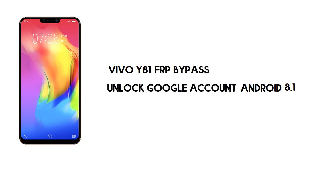 Vivo Y81 FRP Bypass Without Computer | Unlock Google – Android 8.1