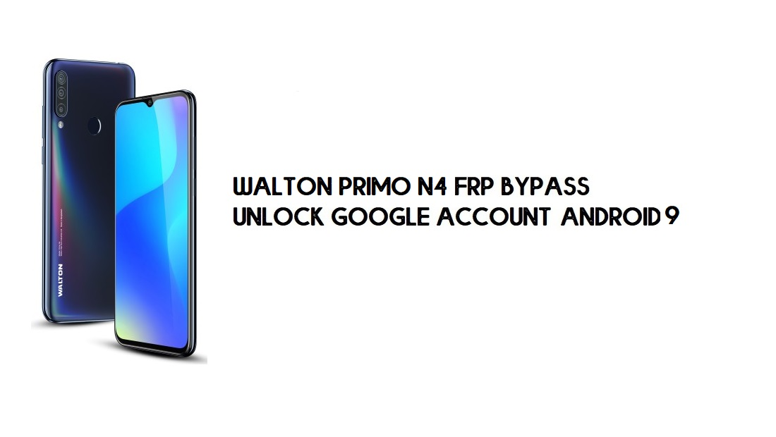Walton Primo N4 FRP Bypass Without PC | Unlock Google – Android 9