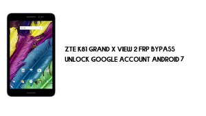ZTE K81 Grand X View 2 FRP Bypass | Unlock Google – Android 7 (Free)
