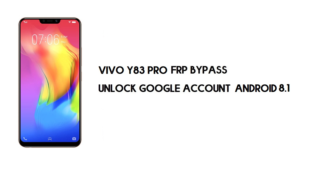 Vivo Y83 Pro FRP Bypass Without PC | Unlock Google – Android 8.1