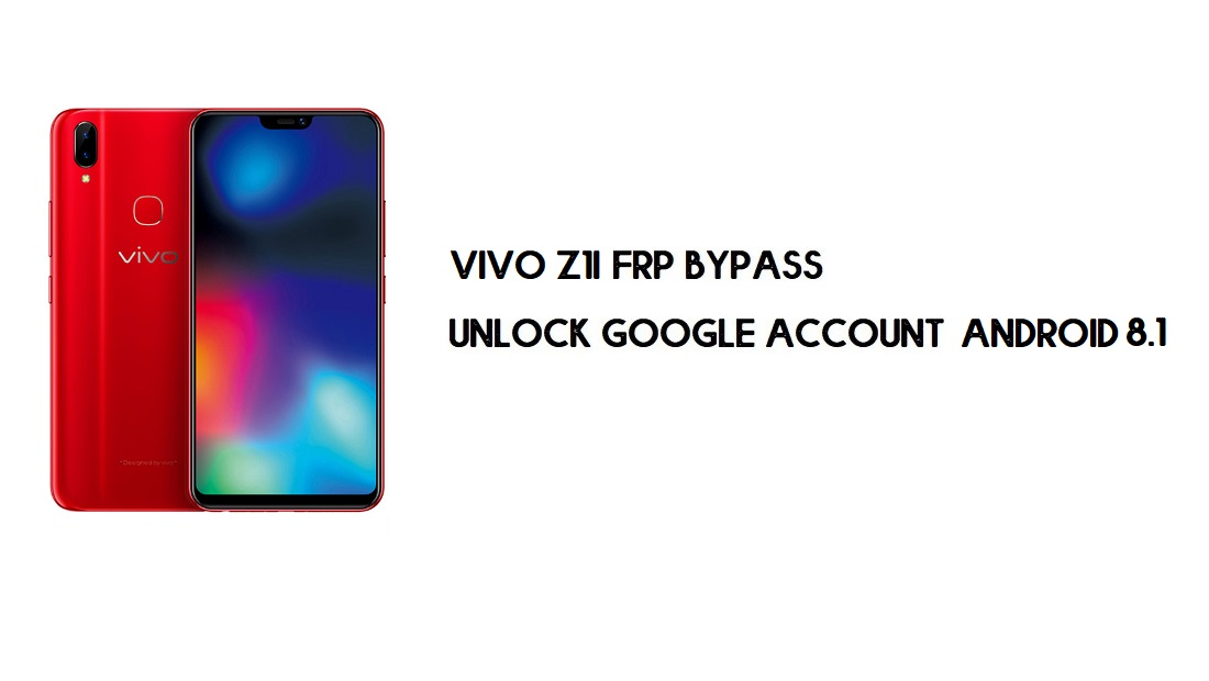 Vivo Z1i FRP Bypass Without Computer | Unlock Google – Android 8.1