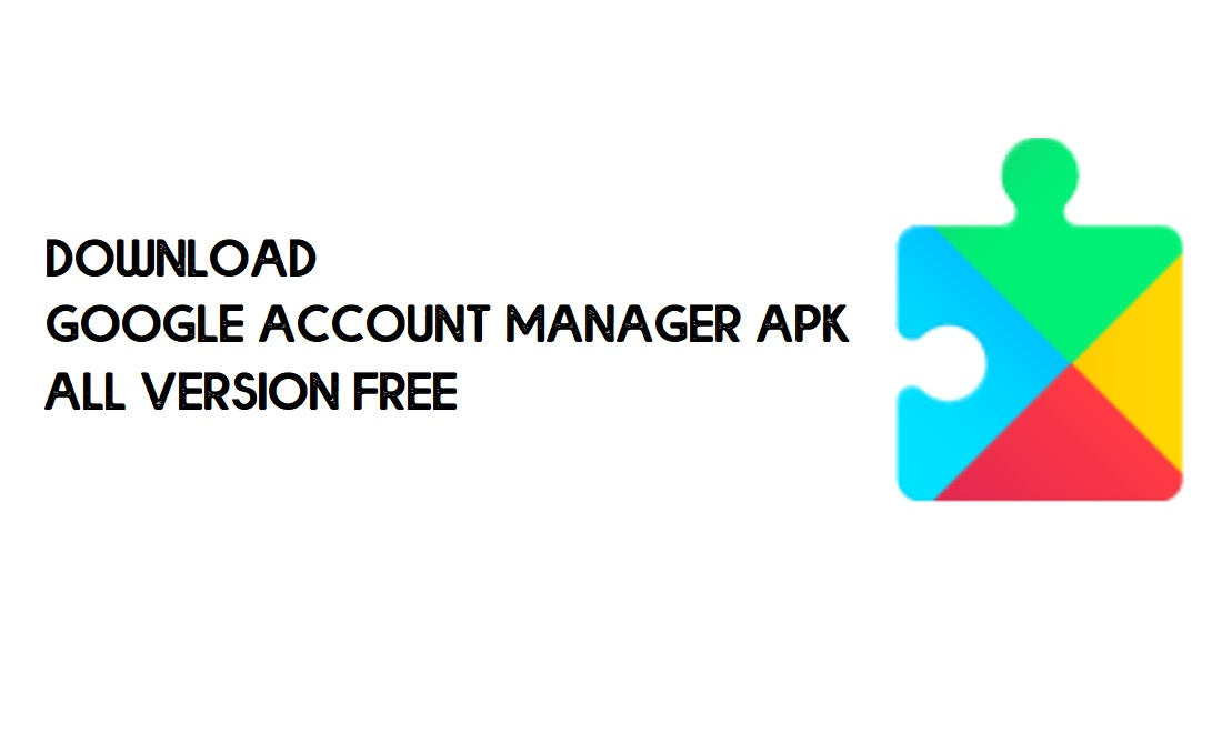 Download Google Account Manager APK for FRP Bypass (All Version)