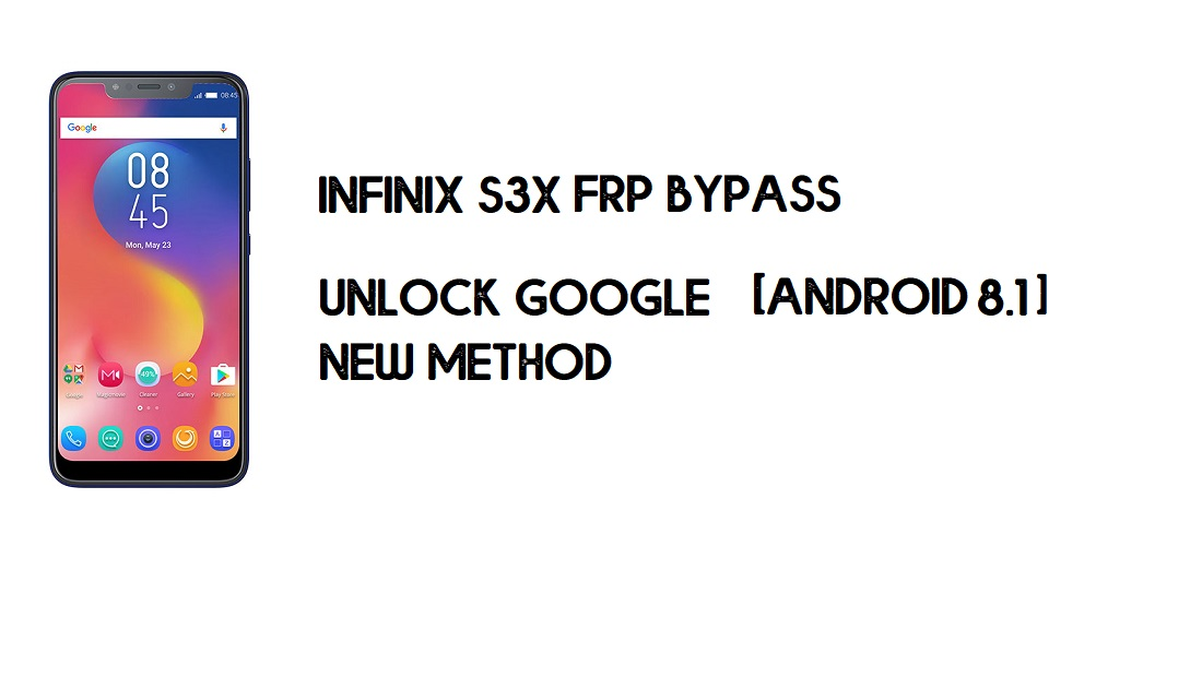 Infinix S3X X622 FRP Bypass Without PC | Unlock Google – Android 8.1