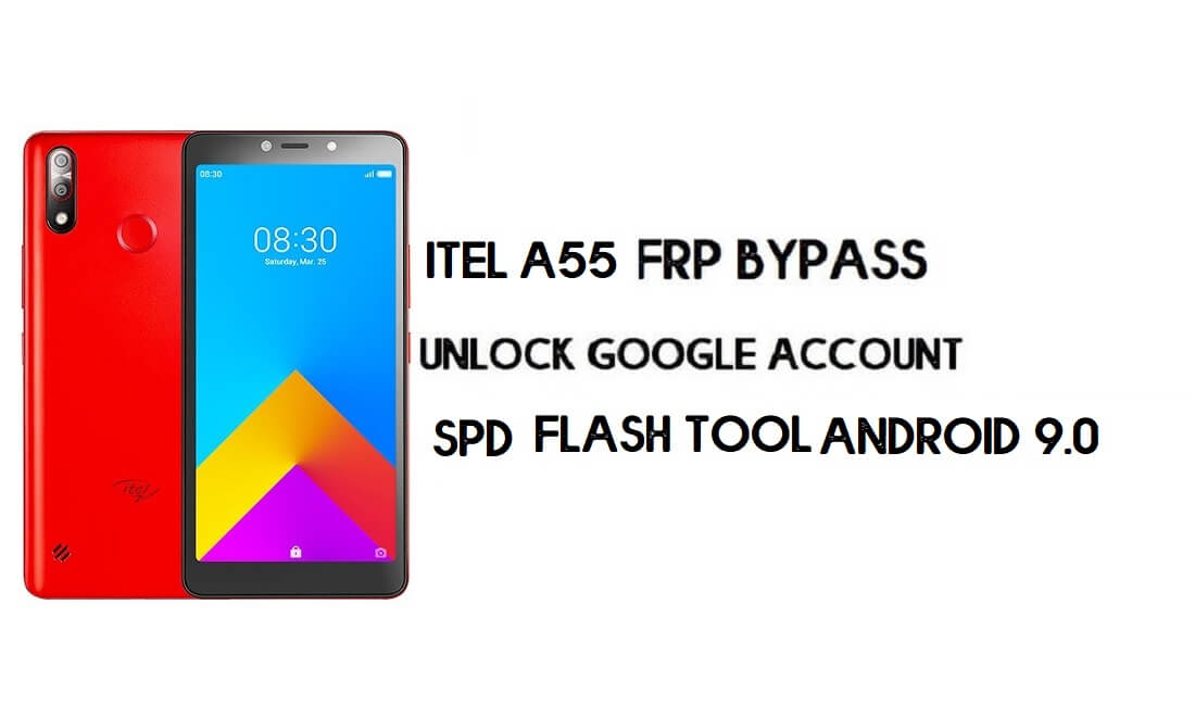 Itel A55 FRP Bypass File (SC7731E) - Reset Google Account Free