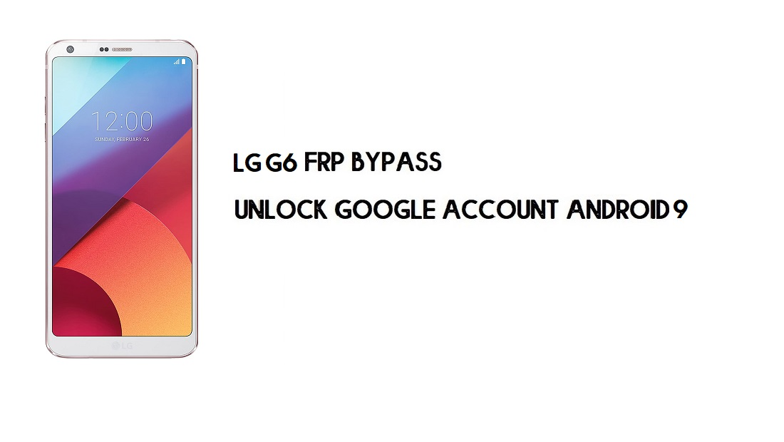 LG G6 FRP Bypass Without Computer | Unlock Android 9 (Simple Trick)
