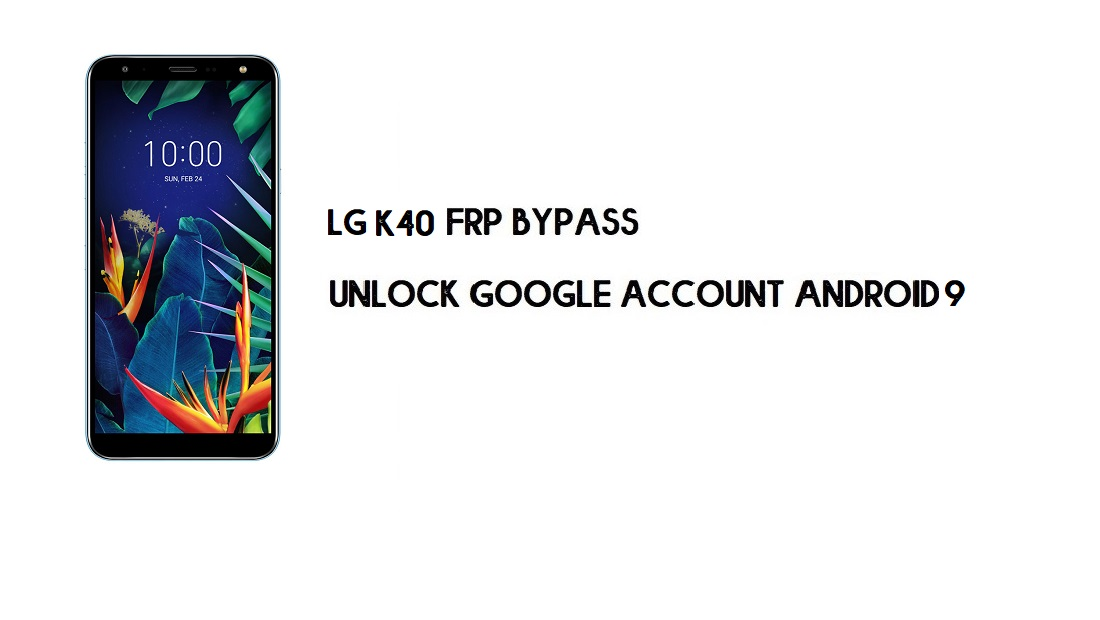 Bypass FRP LG K40 Without Computer | Unlock Android 9 (Simple Tticks)