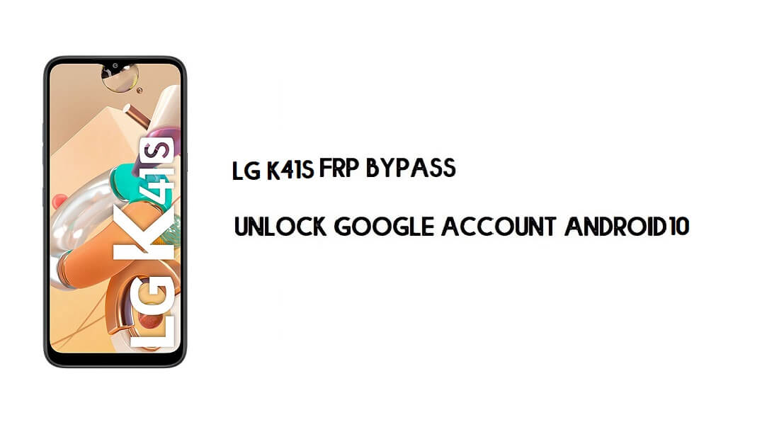 LG K41S FRP Bypass Without Computer | Unlock Google Lock Android 10