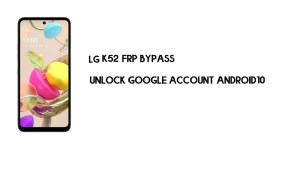LG K52 FRP Bypass Without Computer | Unlock Google Lock Android 10