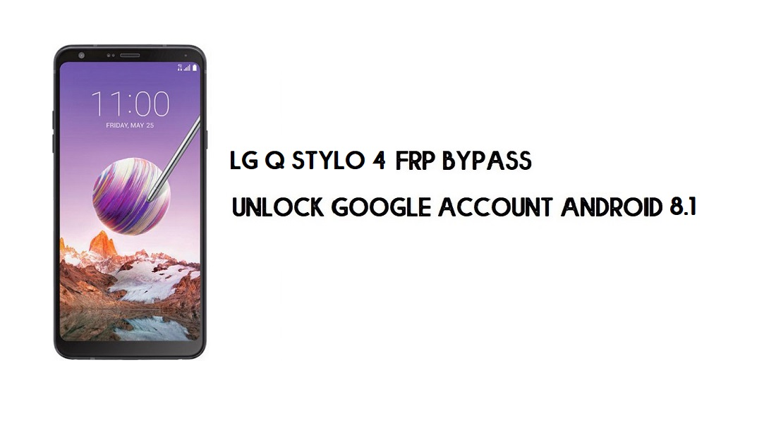 LG Q Stylo 4 FRP Bypass Without PC | Unlock Android 8.1 (Simple Tricks)