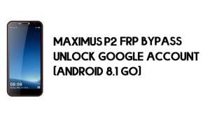 Maximus P2 FRP Bypass - Unlock Google Account – (Android 8.1 Go)