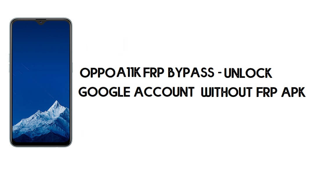 Oppo A11k FRP Bypass (Unlock Google Account) 100% Working