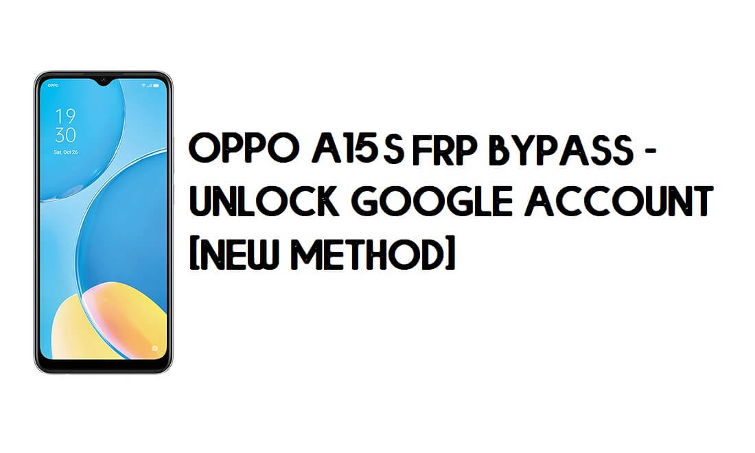 Oppo A15s FRP Bypass - Unlock Google Account [New Method] Free