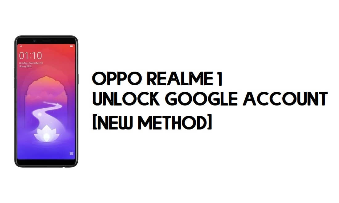 Oppo Realme 1 FRP Bypass – Unlock Google Account [With FRP Code]