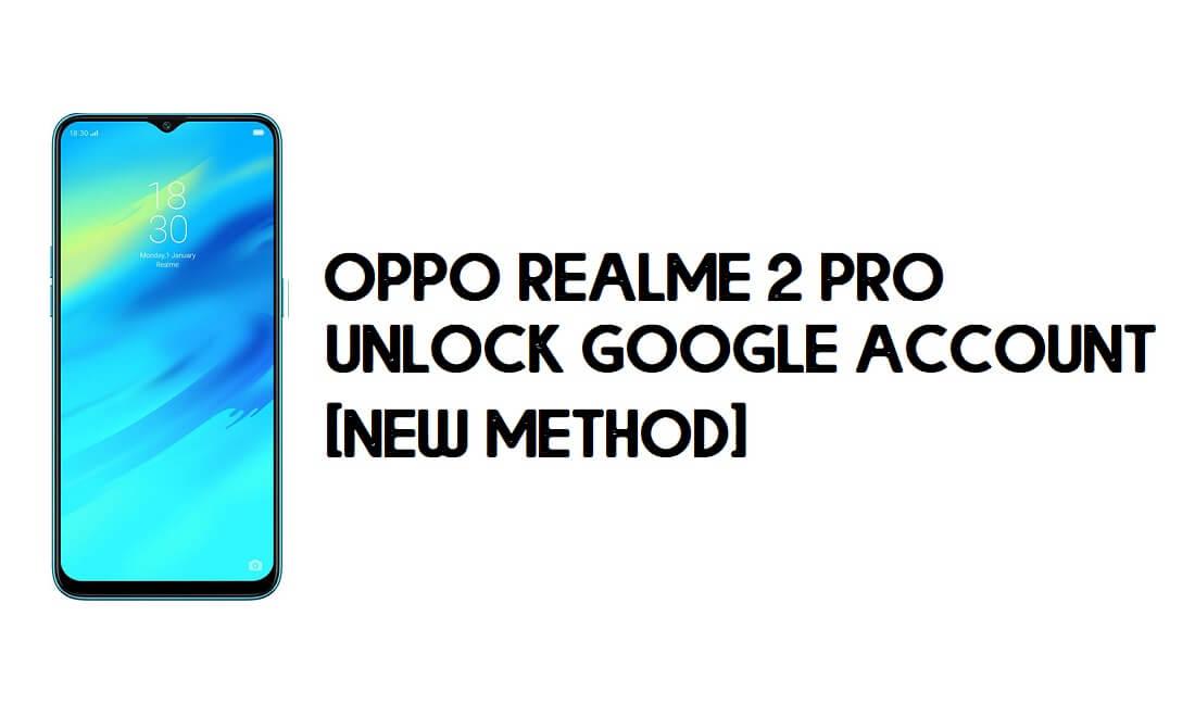 Oppo Realme 2 Pro FRP Bypass – Unlock Google Account [FRP Code]