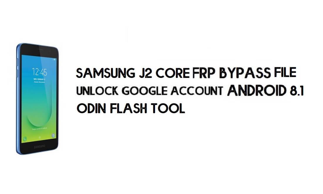 Download Samsung J2 Core SM-J260G FRP File U6 – Odin File Google Unlock