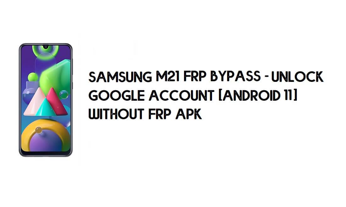 Samsung M21 FRP Bypass - Unlock Google [Android 11] New Method