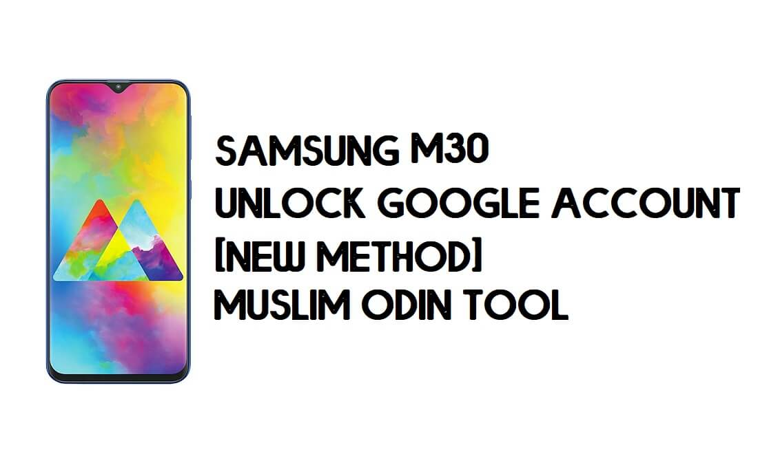 Samsung M30 FRP Bypass - Unlock With Muslim Odin Tool [Android 10]
