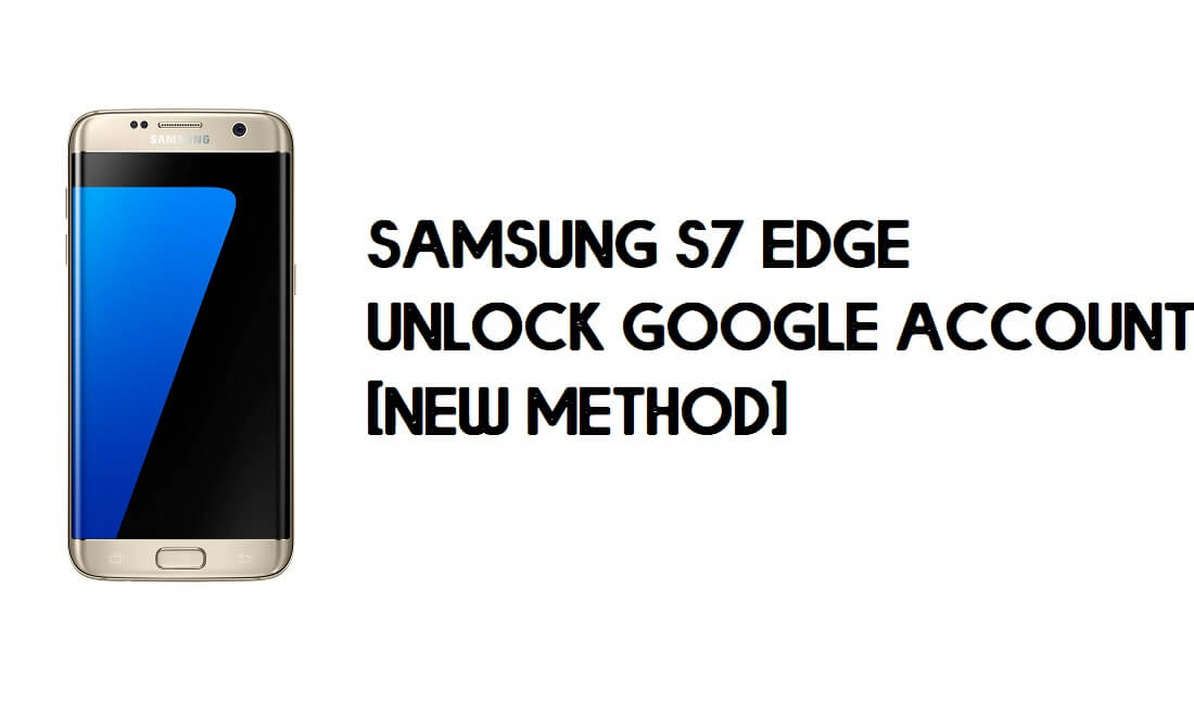 Samsung S7 Edge FRP Bypass - Unlock Google (Android 8) Without PC
