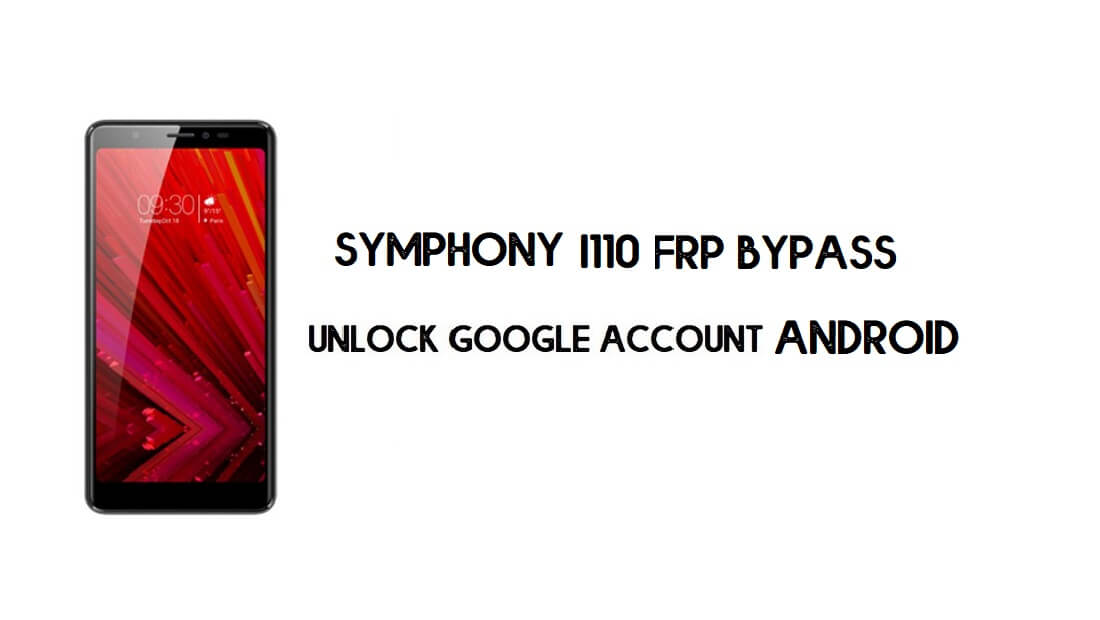 Symphony I110 FRP Bypass File || Reset Google Account for Free