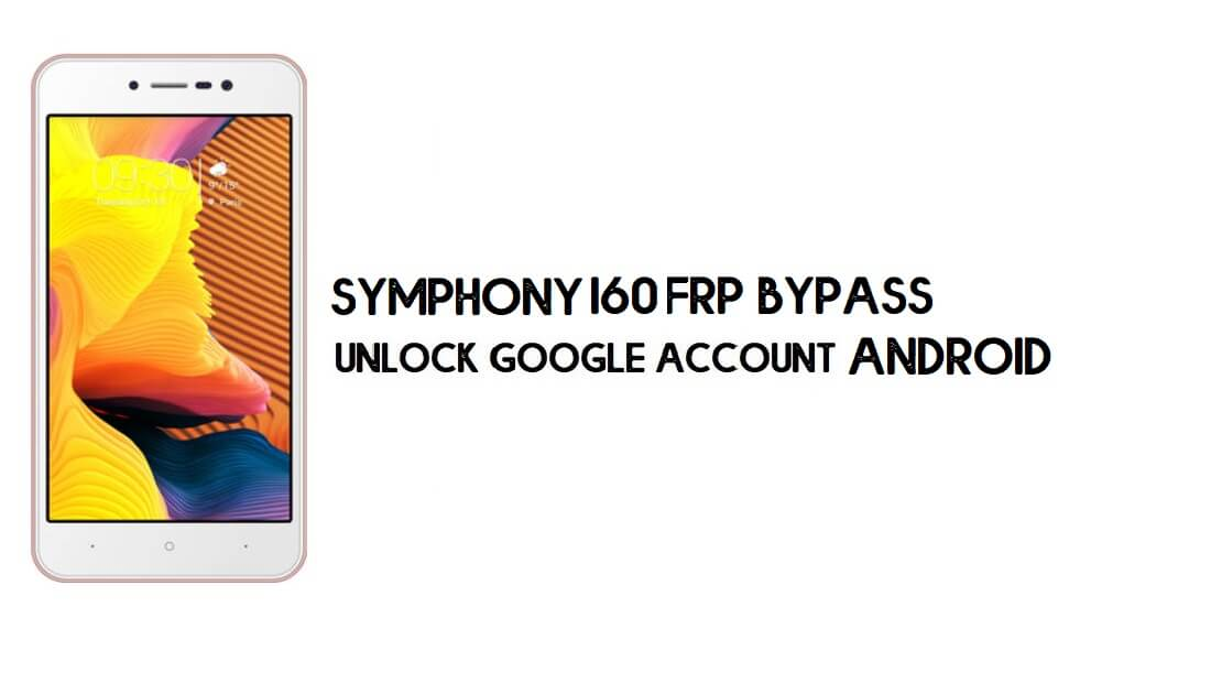 Symphony I60 FRP Bypass File (MT6580) | Reset Google Account for Free